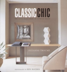 Classic Chic : The Little Black Dress of Interior Design, Hardback