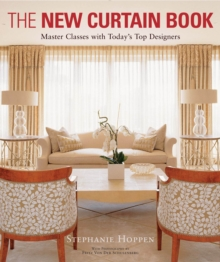 The New Curtain Book : Master Classes with Today's Top Designers, Paperback Book