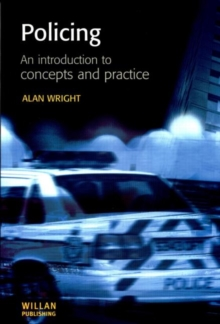 Policing : An Introduction to Concepts and Practice, Paperback