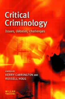 Critical Criminology : Issues, Debates, Challenges, Paperback