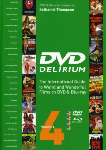 DVD Delirium : The International Guide to Weird and Wonderful Films on DVD and Blu-ray v. 4, Paperback