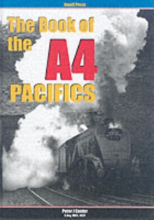 The Book of the A4 Pacifics, Hardback
