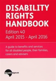 Disability Rights Handbook : A Guide to Benefits and Services for All Disabled People, Their Familes, Carers and Advisers, Paperback