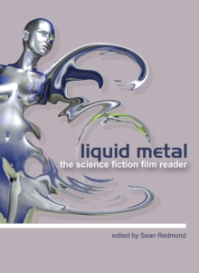 Liquid Metal : The Science Fiction Film Reader, Paperback Book
