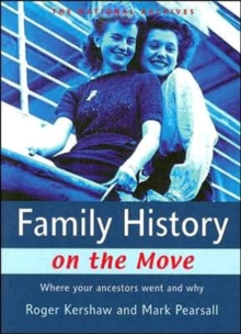 Family History on the Move : Where Your Ancestors Went and Why, Paperback