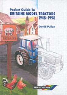 The Pocket Guide to Britain's Model Tractors 1948-1998, Hardback