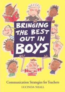 Bringing the Best Out in Boys : Communication Strategies for Teachers, Paperback Book