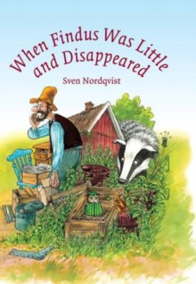 When Findus Was Little and Disappeared, Hardback