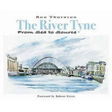 The River Tyne from Sea to Source, Hardback