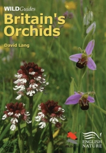 Britain's Orchids : A Guide to the Identification and Ecology of the Wild Orchids of Britain and Ireland, Hardback