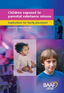 Children Exposed to Parental Substance Misuse : Implications for Family Placement, Paperback