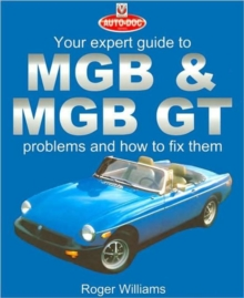 MGB and MGB GT - Your Expert Guide to Problems and How to Fix Them, Paperback