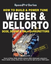 How to Build & Power Tune Weber & Dellorto DCOE, DCO/SP & DHLA Carburettors, Paperback