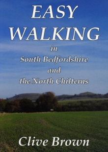 Easy Walking in South Bedfordshire and the North Chilterns, Paperback