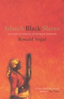 Islam's Black Slaves : The History of Africa's Other Black Diaspora, Paperback