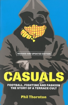 Casuals : The Story of Terrace Fashion, Paperback Book