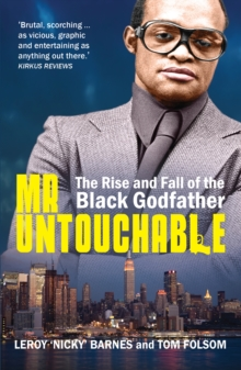 Mr Untouchable : The Rise and Fall of the Black Godfather, Paperback