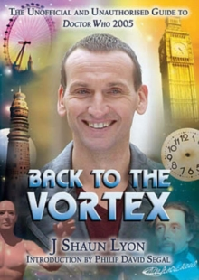 "Back to the Vortex : The Unofficial and Unauthorised Guide to ""Doctor Who"", Paperback"