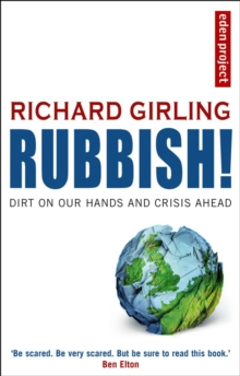 Rubbish! : Dirt on Our Hands and Crisis Ahead, Paperback