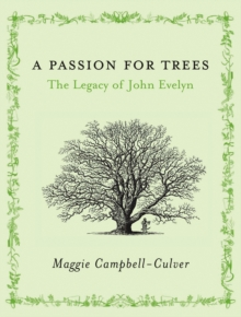 A Passion for Trees : The Legacy of John Evelyn, Hardback