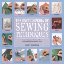 Encyclopedia of Sewing Techniques : A Step-by-Step Visual Directory, with an Inspirational Gallery of Finished Pieces, Paperback