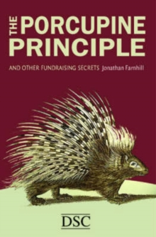 The Porcupine Principle : and Other Fundraising Secrets, Hardback Book