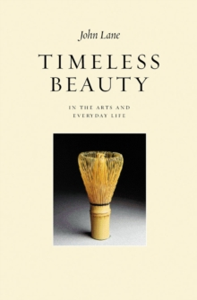 Timeless Beauty : In the Arts and Everyday Life, Paperback