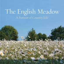 The English Meadow : A Portrait of Country Life, Hardback