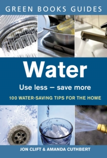 Water : Use Less, Save More, Paperback