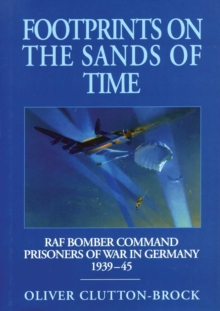 Footprints on the Sands of Time : RAF Bomber Command Prisoners of War in Germany 1939-45, Hardback