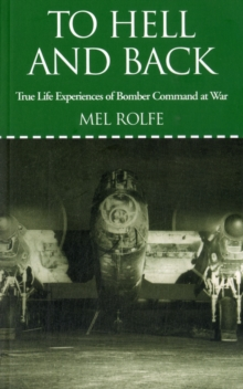 To Hell and Back : True Life Experiences of Bomber Command at War, Paperback
