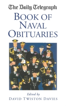 "The ""Daily Telegraph"" Book of Naval Obituaries, Hardback"