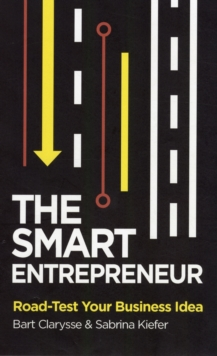 The Smart Entrepreneur : How to Build for Your Business, Paperback Book