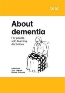 About Dementia : For People with Learning Disabilities, Paperback