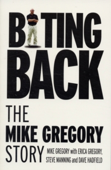 Biting Back : The Mike Gregory Story, Paperback