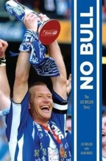 No Bull : The Lee Bullen Story, Hardback Book