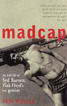 "Madcap : The Half-Life of Syd Barrett, ""Pink Floyd's"" Lost Genius, Paperback Book"
