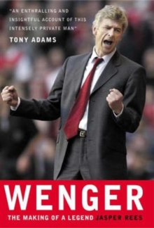 Wenger : The Making of a Manager, Hardback