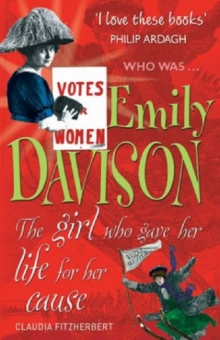 Emily Davison : The Girl Who Gave Her Life for Her Cause, Paperback