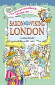 The Timetravellers Guide to Saxon London, Paperback Book