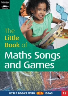 The Little Book of Maths Songs and Games : Little Books with Big Ideas, Paperback