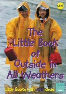 The Little Book of Outside in All Weathers : Little Books with Big Ideas, Paperback