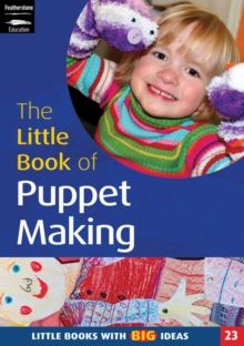 The Little Book of Puppet Making : Little Books with Big Ideas, Paperback