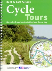 Kent & East Sussex Cycle Tours : On and Off-road Routes Taking Less Than a Day, Paperback