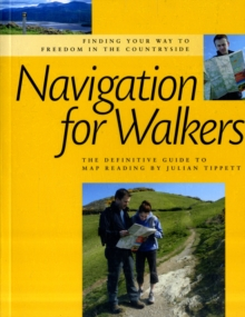 Navigation for Walkers : The Definitive Guide to Map Reading, Paperback