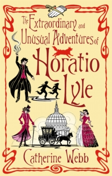 The Extraordinary & Unusual Adventures of Horatio Lyle, Paperback