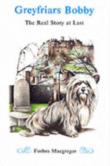 Greyfriars Bobby : The Real Story at Last, Paperback