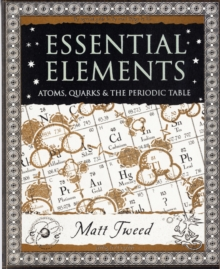 Essential Elements : Atoms, Quarks and the Periodic Table, Paperback