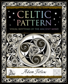 Celtic Pattern : Visual Rhythms of the Ancient Mind, Paperback