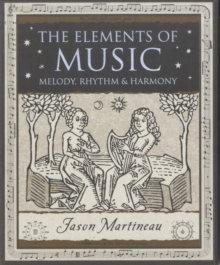 The Elements of Music : Melody, Rhythm and Harmony, Paperback